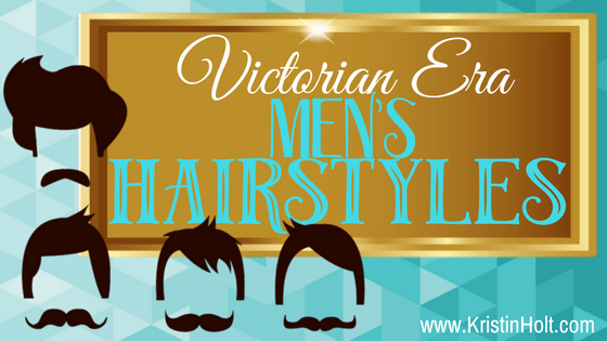 Kristin Holt | Victorian Era Men's Hairstyles