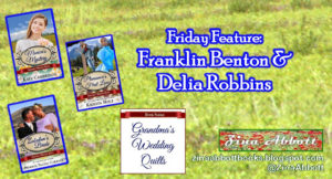 """Friday Feature: Franklin Benton and Delia Robbins"" ~ The history behind Pleasance's family and grandparents, by USA Today Bestselling Author Kristin Holt"