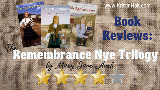 Kristin Holt | Book Reviews: The Remembrance Nye Trilogy by Mary Jane Auch