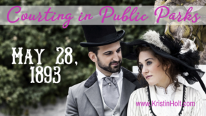 Kristin Holt | Courting in Public Parks, May 28, 1893. Related to Common Details of Western Historical Romance that are Historically Incorrect, Part 1.
