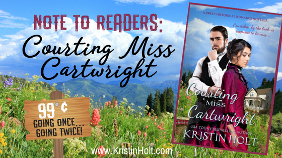 Kristin Holt | Note to Readers: Courting Miss Cartwright