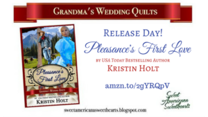 """Pleasance's First Love,"" Release day! by USA Today Bestselling Author Kristin Holt"