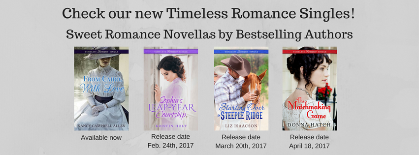 """Timeless Romance Singles"", Sweet Novellas by Bestselling Authors, including SOPHIA'S LEAP-YEAR COURTSHIP by Kristin Holt."