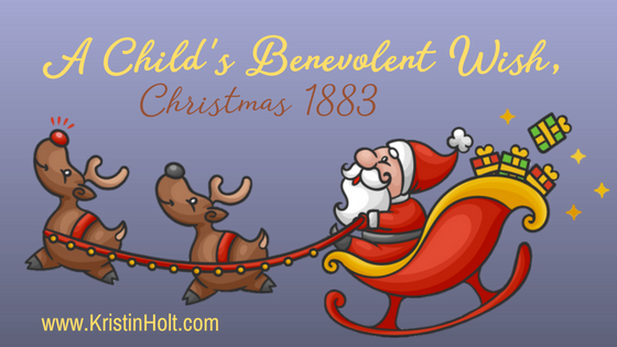 A Child's Benevolent Wish, Christmas 1883