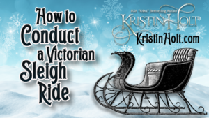 Kristin Holt | How to Conduct a Victorian Sleigh Ride