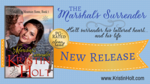 """The Marshal's Surrender, New Release"" by USA Today Bestselling Author Kristin Holt."