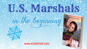 U.S. Marshals, In the Beginning by USA Today Betselling Author Kristin Holt