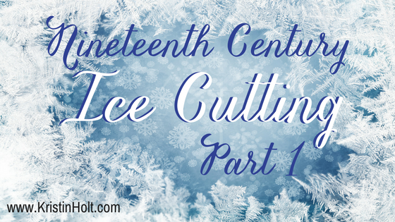 "Kristin Holt - ""Nineteenth Century Ice Cutting, Part 1"" by USA Today Bestselling Author Kristin Holt."