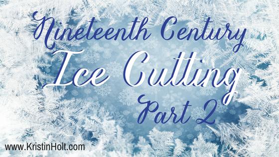 Nineteenth Century Ice Cutting, Part 2