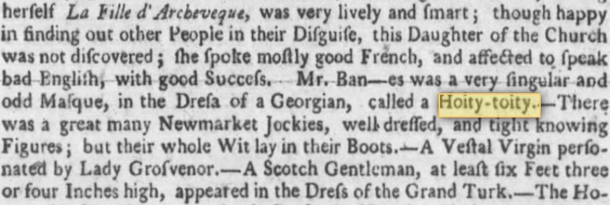 "Kristin Holt | use of ""hoity-toity"" in newspaper - The Virgnia Gazette of Williamsburg, Virginia on July 23, 1772."
