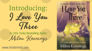 Kristin Holt | Introducing: I Love You Three by Milou Koenings