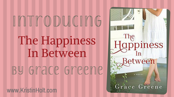 Introducing: THE HAPPINESS IN BETWEEN by Grace Greene