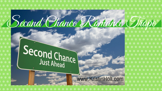 "Kristin Holt | Second Chances Romance Trope. ""Second Chance, Just Adhead."""