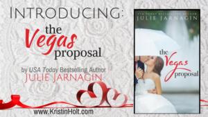 Kristin Holt | Introducing: The Vegas Proposal by Julie Jarnagin