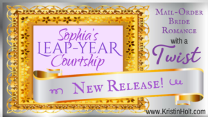 Kristin Holt | NEW RELEASE: Sophia's Leap-Year Courtship
