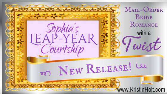 NEW RELEASE: Sophia's Leap-Year Courtship