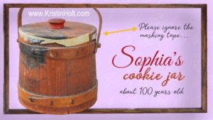 Kristin Holt | Sugar Cookies in Victorian America | Sophia's cookie jar (about 100 years old), originally a sugar bucket for sale circa 1900. Photograph taken and design copyright Kristin Holt, USA Today Bestselling Author.