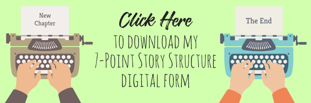 "Kristin Holt | ""Click Here to download my 7-point Story Structure Digital Form"" from Author Kristin Holt"