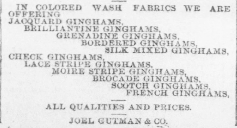 Kristin Holt | Gingham? Why gingham? From The Baltimore Sun of Baltimore, Maryland, March 3, 1890, an advertisement for a wide variety of ginghams, each by name.