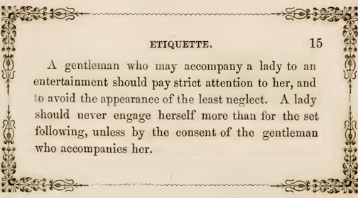 Kristin Holt | Victorian Dancing Etiquette. Rules for Accompanying a Lady to a Dance. From The Amateur's Preceptor on Dancing and Etiquette by Prof. D. L. Carpenter of Philadelphia, 1854.