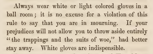 Kristin Holt | Victorian Dancing Etiquette. White Gloves are indispensable ball room etiquette, from The Amateur's Preceptor on Dancing and Etiquette by Prof. D. L. Carpenter of Philadelphia, 1854.