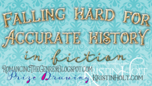 Kristin Holt: Related to Hat Etiquette -- Falling Hard for Accurate History in Fiction