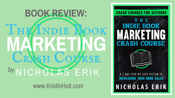BOOK REVIEW: The Indie Book Marketing Crash Course by Nicholas Erik