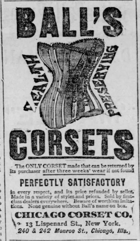 Kristin Holt | Defect in Form: Evils of Tight Lacing (a.k.a. Corsets), 1897. Vintage advertisement for Ball's Health Preserving Corsets made by Chicago Corset Company of New York and Chicago. Original ad from Democrat and Chronicle of Rochester, New York on September 8, 1885.