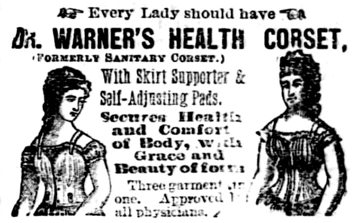 Kristin Holt | Defect in Form: Evils of Tight Lacing (a.k.a. Corsets), 1897. Vintage advertisement for Dr. Warner's Health Corset with skirt supporter and self-adjusting pads. From Staunton Spectator of Staunton, Virginia on January 2, 1877.