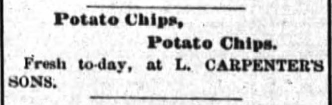 Kristin Holt | Potato Chips in the Old West. Poughkeepsie Eagle-News of Poughkeepsie, NY advertises potato chips, fresh today, at L. Carpenter's Sons. Date: December 29, 1880.