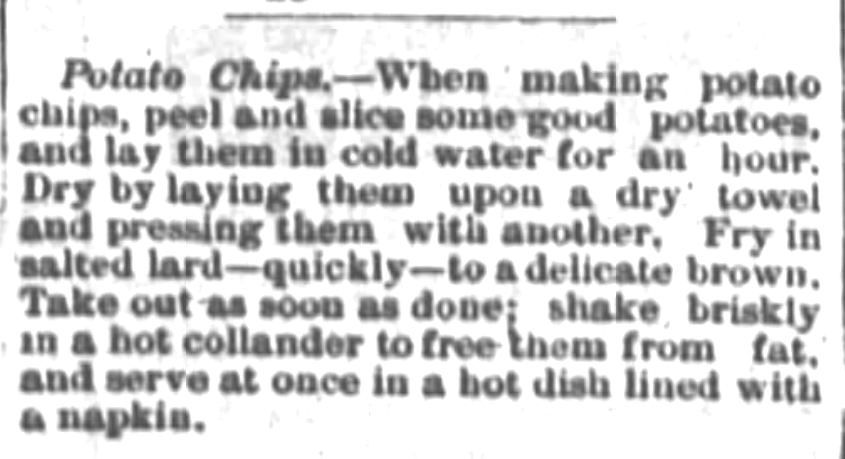 Kristin Holt   Potato Chips in the Old West. Potato Chips recipe published in Poughkeepsie Eagle-News of Poughkeepsie, NY on July 22, 1880.