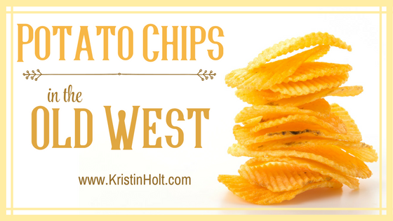 Potato Chips in the Old West