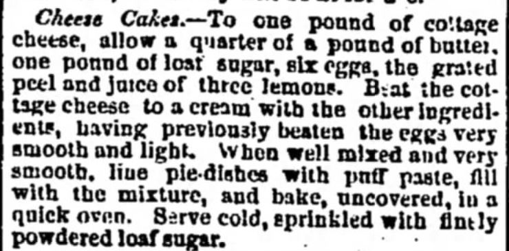 Cheese Cakes Recipe from an 1871 Recipe; Victorian Cheesecake most like Today's