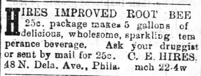 Kristin Holt | The Victorian Root Beer War. Advertisement for Hires Improved Root Beer, The Daily Review of Wilmington, North Carolina. March 27, 1882.
