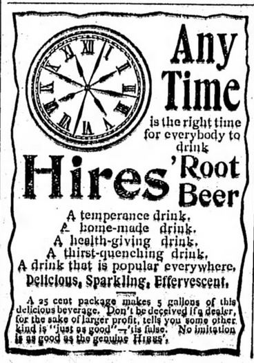 Kristin Holt | The Victorian Root Beer War. Hires Root Beer proudly pronounces itself a Temperance Beverage in Tyrone Daily herald of Tyorne, PA. 22 June 1893.