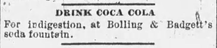Kristin Holt | New at the Soda Fountain: Coca-Cola. Advertisement (for indigestion), in Daily Arkansas Gazette of Little Rock, Arkansas. Dated June 23, 1888.