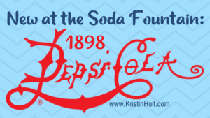Kristin Holt | New at the Soda Fountain: Pepsi Cola! (1898) In same blog series as Soda Fountain: 19th Century Courtship.