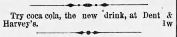 Kristin Holt | New at the Soda Fountain: Coca-Cola! Kristin Holt | New at the Soda Fountain: Coca-Cola! Advertisement in The Montgomery Advertiser of Montgomery, Alabama on April 17, 1887.