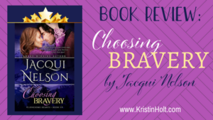 Kristin Holt | BOOK REVIEW: Choosing Bravery by Jacqui Nelson