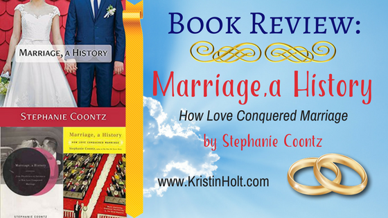 BOOK REVIEW: Marriage, a History: How Love Conquered Marriage