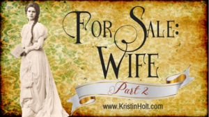 Kristin Holt | For Sale: WIFE (Part 2)