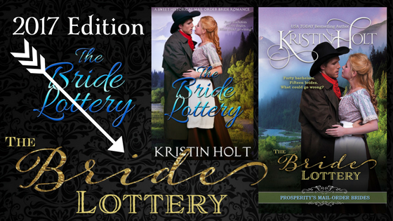 Kristin Holt | Would Frontiersmen Pool Resources for Potential Brides? The Bride Lottery, 2017 Edition, with a new cover image!