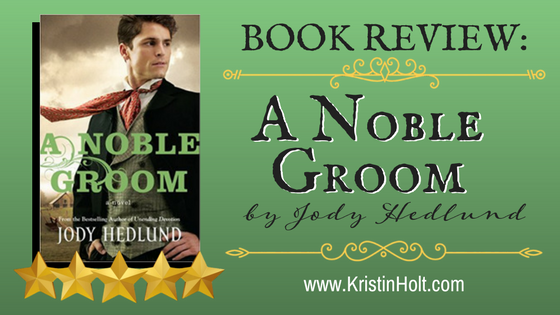 BOOK REVIEW: A Noble Groom by Jody Hedlund