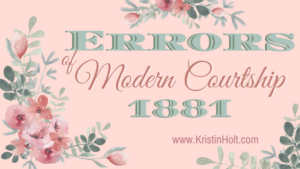 Kristin Holt | Errors of Modern Courtship: 1881. Related to Soda Fountain: 19th Century Courtship.
