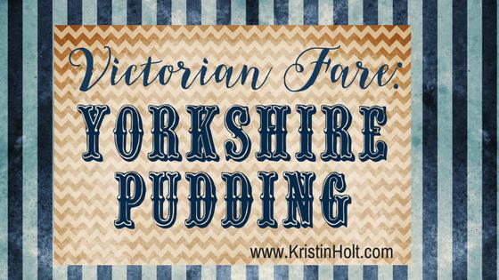 Victorian Fare: Yorkshire Pudding