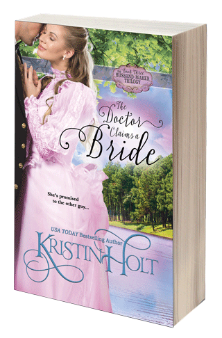Book Cover Image: The Doctor Claims a Bride, Book 3 in The Husband-Maker Trilogy by USA Today Bestselling Author Kristin Holt