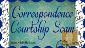 Kristin Holt | Correspondence Courtship Scam. Related to The Heiress a Chambermaid.