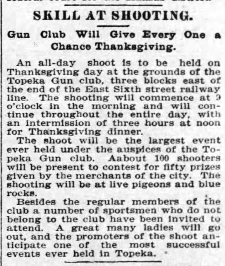 Kristin Holt | Shooting Contests in Victorian America. Skill at Shooting. Gun Club will Give Every One a Chance Thanksgiving. Reported in The Topeka State Journal of Topeka, Kansas, November 27, 1901.