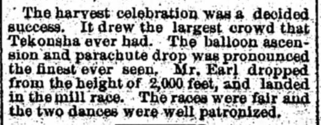 Kristin Holt   Victorian America's Harvest Celebrations. Article from The Marshall Statesman of Marshall, Michigan, August 15, 1890, after the community's harvest celebration. Balloon ascension and parachute drop mentioned alongside a mill race and two dances.