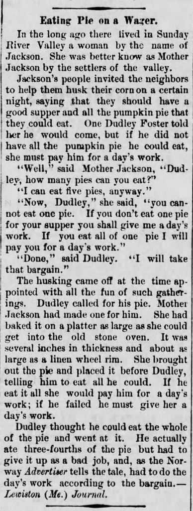 """Kristin Holt   Victorian America's Harvest Celebrations. Newspaper tale: """"Eating Pie on a Wager,"""" credited to Lewiston (Me.) Journal and printed in The Daily Republican of Monogahela, Pennsylvania on March 31, 1890."""